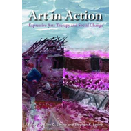 Art in Action: Expressive Arts Therapy and Social Change (BOK)