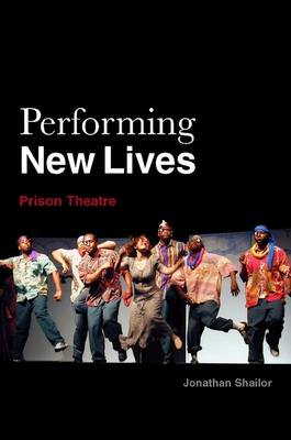 Performing New Lives: Prison Theatre (BOK)