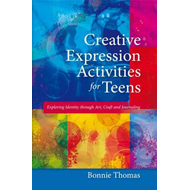Creative Expression Activities for Teens (BOK)