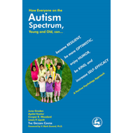 How Everyone on the Autism Spectrum, Young and Old, Can...: Become Resilient, be More Optimistic, En (BOK)