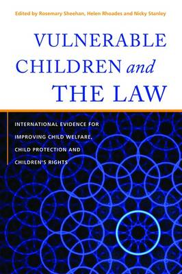 Vulnerable Children and the Law: International Evidence for Improving Child Welfare, Child Protectio (BOK)