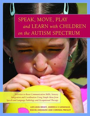 Speak, Move, Play and Learn with Children on the Autism Spec (BOK)