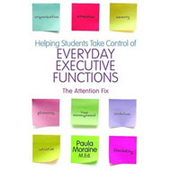 Helping Students Take Control of Everyday Executive Functions: The Attention Fix (BOK)