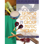 Involving Senior Citizens in Group Music Therapy (BOK)