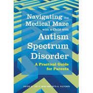 Navigating the Medical Maze with a Child with Autism Spectru (BOK)