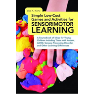 Simple Low-cost Games and Activities for Sensorimotor Learni (BOK)