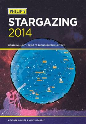 Philip's Stargazing: Month-by-Month Guide to the Northern Night Sky: 2014 (BOK)