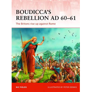 Boudicca's Rebellion AD 60-61: The Britons Rise Up Against Rome (BOK)