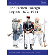 French Foreign Legion 1872-1914 (BOK)