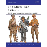 The Chaco War 1932-35: South America's Greatest Modern Conflict (BOK)
