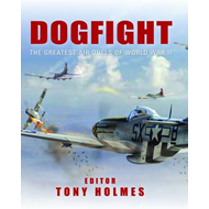 Dogfight: The Greatest Air Duels of World War II (BOK)