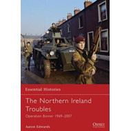 The Northern Ireland Troubles: Operation Banner 1969-2007 (BOK)
