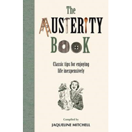 The Austerity Book: For Enjoying Life Inexpensively (BOK)