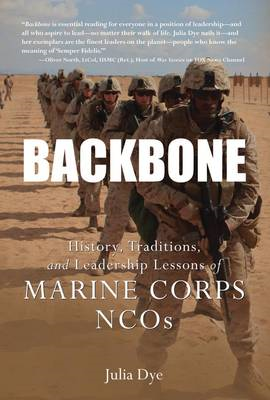 Backbone: History, Traditions, and Leadership Lessons of Marine Corps Ncos (BOK)