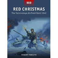 Red Christmas - the Tatsinskaya Airfield Raid, 1942 (BOK)