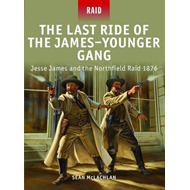 The Last Ride of the James-Younger Gang - Jesse James and the Northfield Raid, 1876 (BOK)