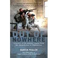 Out of Nowhere: A History of the Military Sniper, from the Sharpshooter to Afghanistan (BOK)