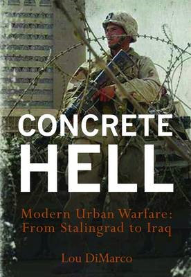 Concrete Hell: Urban Warfare from Stalingrad to Iraq (BOK)