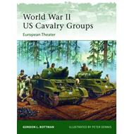 World War II US Cavalry Groups: European Theater (BOK)