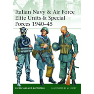 Italian Navy and Air Force Elite Units and Special Forces, 1940-45 (BOK)
