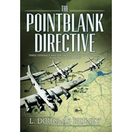 The Pointblank Directive: Three Generals and the Untold Story of the Daring Plan That Saved D-Day (BOK)