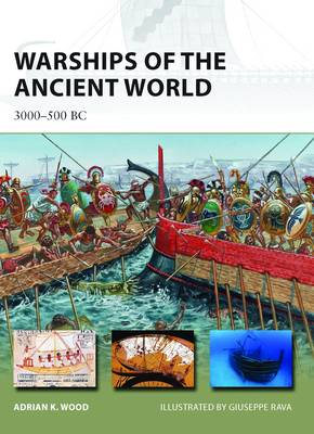 Warships of the Ancient World: 3000-500 BC (BOK)