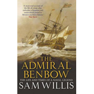 The Admiral Benbow: The Life and Times of a Naval Legend (BOK)