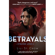 Betrayals: A Strange Angels Novel (BOK)
