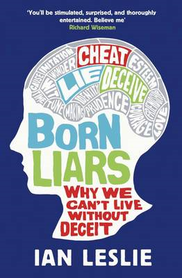 Born Liars: Why We Can't Live Without Deceit (BOK)