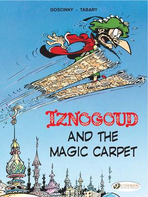 Iznogoud: v. 6: Iznogoud and the Magic Carpet (BOK)