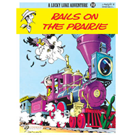 Lucky Luke: v. 32: Rails on the Prairie (BOK)