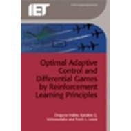 Optimal Adaptive Control and Differential Games by Reinforcement Learning Principles (BOK)