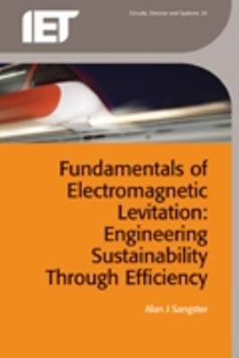 Fundamentals of Electromagnetic Levitation: Engineering Sustainability Through Efficiency (BOK)