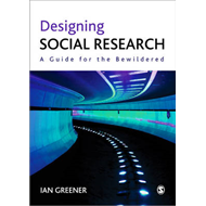 Designing Social Research: A Guide for the Bewildered (BOK)