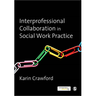 Interprofessional Collaboration in Social Work Practice (BOK)