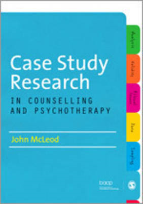 Case Study Research in Counselling and Psychotherapy (BOK)