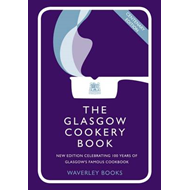 The Glasgow Cookery Book: Centenary Edition - Celebrating 100 Years of the Do. School (BOK)