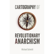 Cartography of Revolutionary Anarchism (BOK)