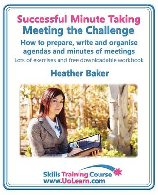 Successful Minute Taking - Meeting the Challenge; How to Pre (BOK)