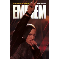 The Dark Story of Eminem (BOK)