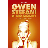 Gwen Stefani and No Doubt: A Simple Kind of Life (BOK)