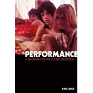 Performance: The Biography of a 60s Masterpiece (BOK)