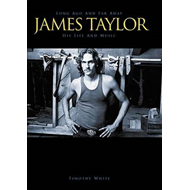 Long Ago and Far Away: James Taylor: His Life and Music (BOK)