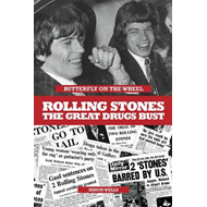 Butterfly on a Wheel: The Great Rolling Stones Drugs Bust (BOK)
