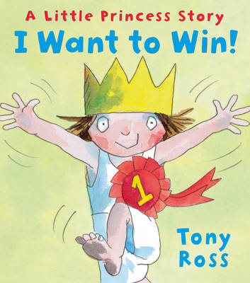I Want to Win! (Little Princess) (BOK)