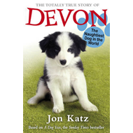 The Totally True Story of Devon the Naughtiest Dog in the World (BOK)