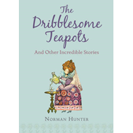 Dribblesome Teapots and Other Incredible Stories (BOK)