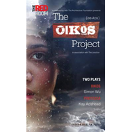 The Oikos Project: Two Plays (BOK)