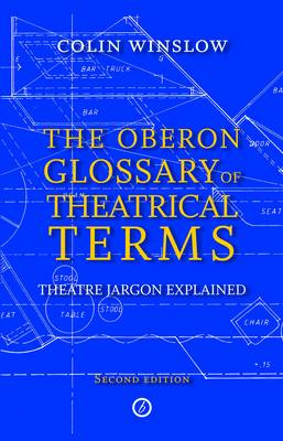 Oberon Glossary of Theatrical Terms (BOK)