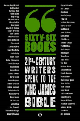 Sixty-Six Books: 21st-Century Writers Speak to the King James Bible (BOK)